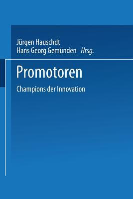 Promotoren: Champions Der Innovation - Hauschildt, Jurgen (Editor)