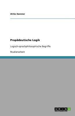 Propadeutische Logik - Hammer, Ulrike