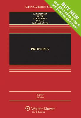 Property - Dukeminier, Jesse, and Krier, James E, and Alexander, Gregory S