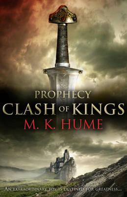 Prophecy: Clash of Kings - Hume, M. K.