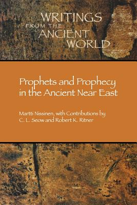 Prophets and Prophecy in the Ancient Near East - Nissinen, Martti