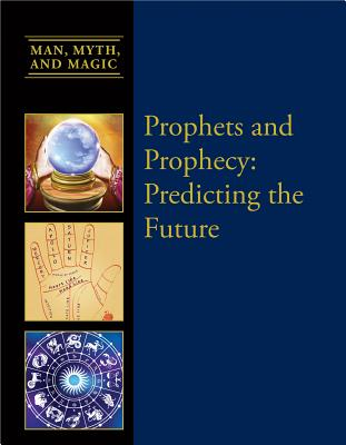 Prophets and Prophesy: Predicting the Future - Miller, Dean (Editor)