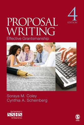 Proposal Writing: Effective Grantsmanship - Coley, Soraya M., and Scheinberg, Cynthia A.