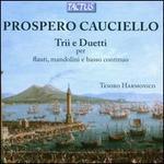 Prospero Cauciello: Trio e Duetti per Flauti, Mandolini e Basso Continuo