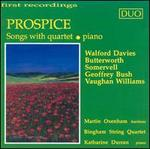 Prospice: Songs with String Quartet or Piano