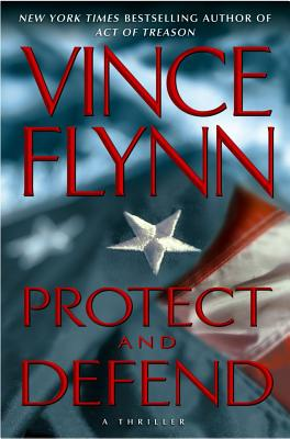 Protect and Defend: A Thriller - Flynn, Vince