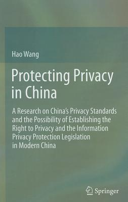 Protecting Privacy in China - Wang, Hao