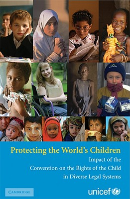 Protecting the World's Children: Impact of the Convention on the Rights of the Child in Diverse Legal Systems - Unicef