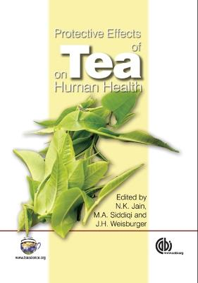 Protective Effects of Tea on Human Health - Jain, Narender K, and Siddiqi, Mohammad, and Weisburger, John