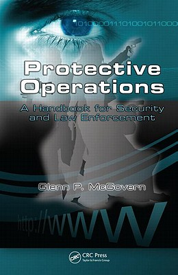 Protective Operations: A Handbook for Security and Law Enforcement - McGovern, Glenn