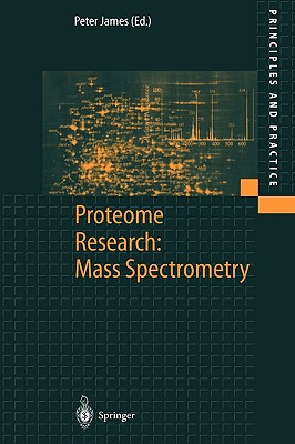 Proteome Research: Mass Spectrometry - James, Peter (Editor)