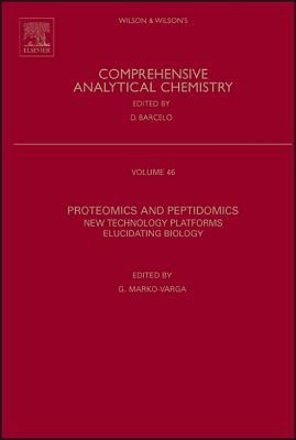 Proteomics and Peptidomics: New Technology Platforms Elucidating Biology - Marko-Varga, Gyorgy (Editor)