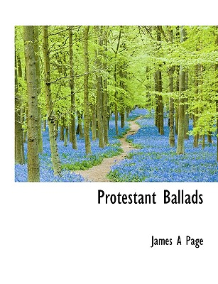 Protestant Ballads - Page, James A