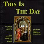 Proulx: This Is The Day: Ars Antiqua Choralis, Vol.4