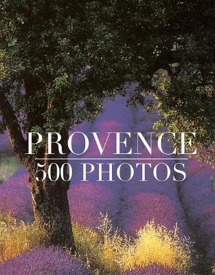 Provence: 500 Photos - Sioen, Gerard