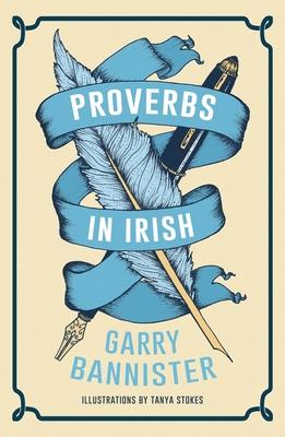 Proverbs in Irish - Bannister, Garry