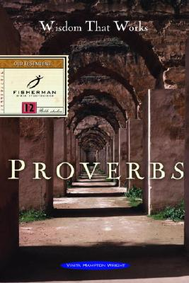 Proverbs: Wisdom That Works - Wright, Vinita Hampton, and Wright, V H