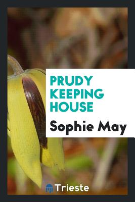 Prudy Keeping House - May, Sophie