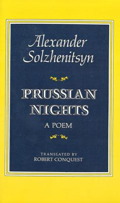 Prussian Nights: A Poem - Solzhenitsyn, Aleksandr Isaevich