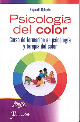 Psicologia del Color: Curso de Formacion En Psicologia y Terapia del Color - Robert, Reginald