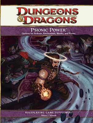 Psionic Power - Schwalb, Robert J, and Marmell, Ari
