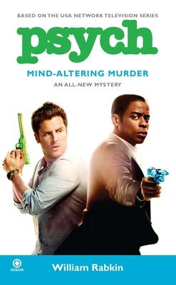 Psych: Mind-Altering Murder - Rabkin, William