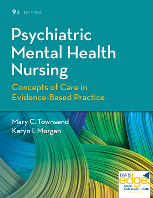 Psychiatric Mental Health Nursing: Concepts of Care in Evidence-Based Practice - Townsend, Mary C, and Morgan, Karyn I