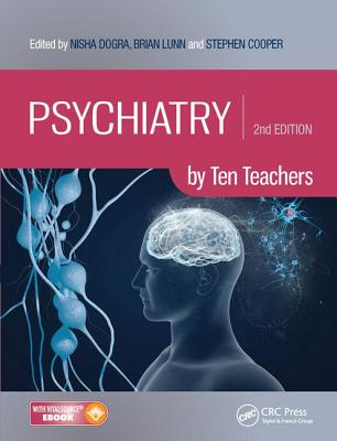 Psychiatry by Ten Teachers, Second Edition - Dogra, Nisha (Editor), and Lunn, Brian (Editor), and Cooper, Stephen (Editor)