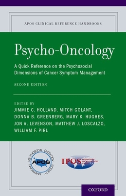 Psycho-Oncology: A Quick Reference on the Psychosocial Dimensions of Cancer Symptom Management - Holland, Jimmie C, M.D. (Editor)