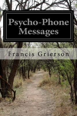 Psycho-Phone Messages - Grierson, Francis