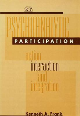 Psychoanalytic Participation - Frank, Kenneth A