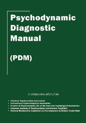 Psychodynamic Diagnostic Manual: (pdm) - Alliance of Psychoanalytic Organizations