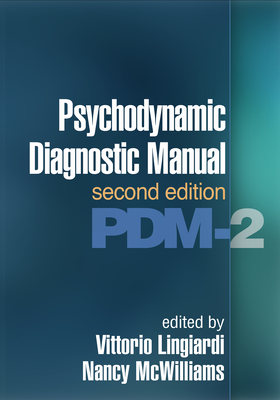 Psychodynamic Diagnostic Manual, Second Edition: Pdm-2 - Lingiardi, Vittorio, MD (Editor), and McWilliams, Nancy, PhD (Editor)