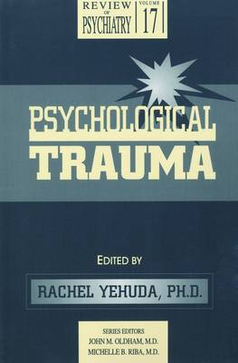 Psychological Trauma - Yehuda, Rachel, Dr., PH.D. (Editor)