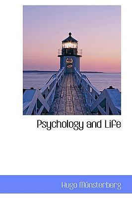 Psychology and Life - Mnsterberg, Hugo, and Munsterberg, Hugo