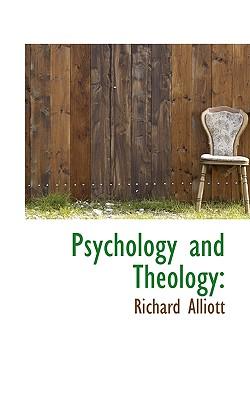 Psychology and Theology - Alliott, Richard