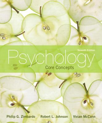 Psychology: Core Concepts - Zimbardo, Philip G., and Johnson, Robert L., and McCann, Vivian