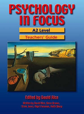 Psychology in Focus - A 2 Teachers guide - Rice, David, and Brown, Steve, and Foreman, Nigel