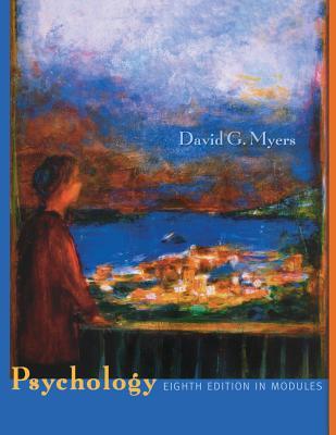 Psychology: In Modules - Myers, David G, PhD