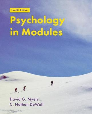 Psychology in Modules - Myers, David, and DeWall, C Nathan