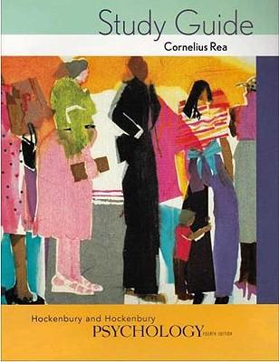 Psychology Study Guide - Hockenbury, Don, and Rea, Cornelius