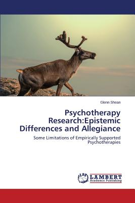 Psychotherapy Research: Epistemic Differences and Allegiance - Shean Glenn