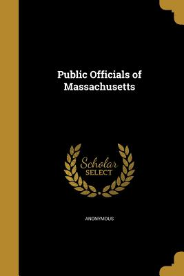 Public Officials of Massachusetts - Anonymous (Creator)