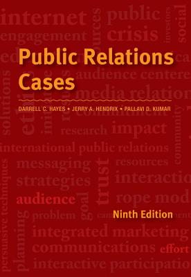 Public Relations Cases - Hendrix, Jerry A, and Hayes, Darrell C, and Kumar, Pallavi Damani