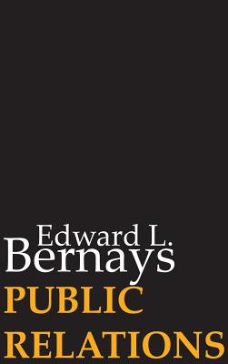 Public Relations - Bernays, Edward L