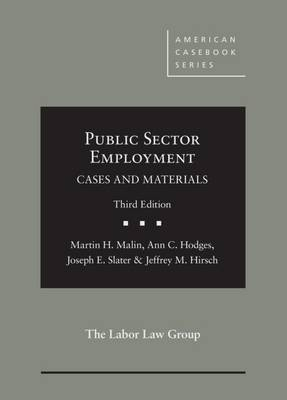 Public Sector Employment: Cases and Materials - Malin, Martin, and Hodges, Ann, and Slater, Joseph