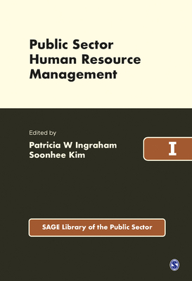 Public Sector Human Resource Management - Ingraham, Patricia W, Professor (Editor)