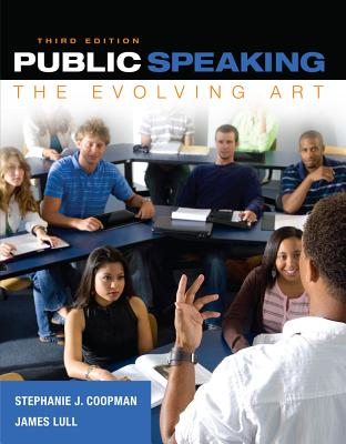 Public Speaking: The Evolving Art - Coopman, Stephanie, and Lull, James