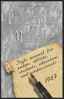 Publication Manual - Style Manual for Writers, Editors, Students, Educators, and Professionals 1957 - American Psychological Association, and Council of Editors, Of Editors