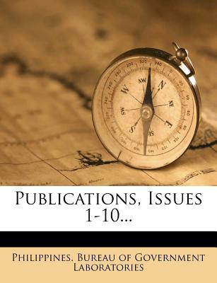 Publications, Issues 1-10 - Philippines Bureau of Government Labora (Creator)